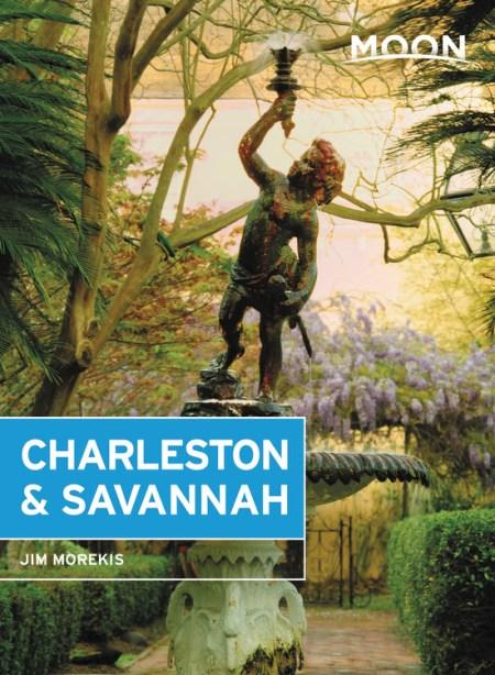 Moon Charleston Savannah By Jim Morekis Moon Travel Guides